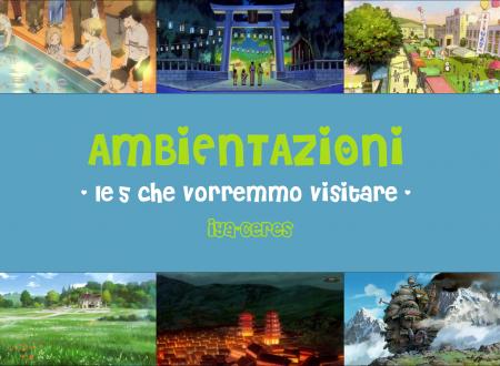 Ambientazioni – Le 5 che vorremmo visitare (with Nyu)