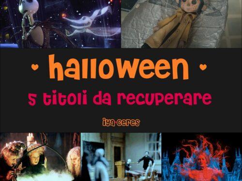 Halloween – 5 titoli da recuperare (with Nyu)